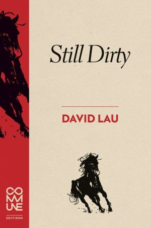 Still Dirty: Poems 2009-2015