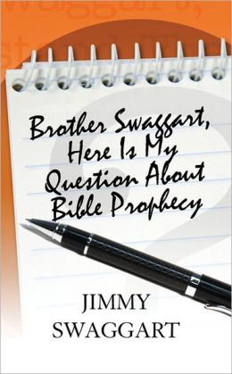 Brother Swaggart, Here Is My Question About Bible Prophecy