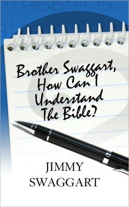 Brother Swaggart, How Can I Understand The Bible