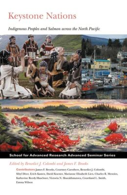 Keystone Nations : Indigenious Peoples and Salmon Across the Northern Pacific