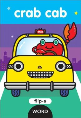 Crab Cab (Flip-a-Word Series)