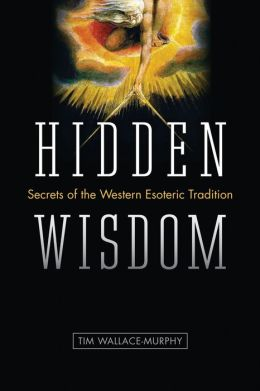 Hidden Wisdom: The Secrets of the Western Esoteric Tradition