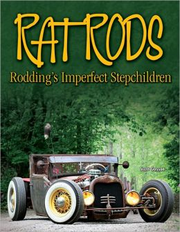 Rat Rods: Rodding's Imperfect Stepchildren