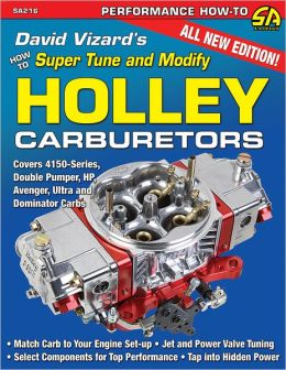 David Vizard's Holley Carburetors: How to Super Tune and Modify