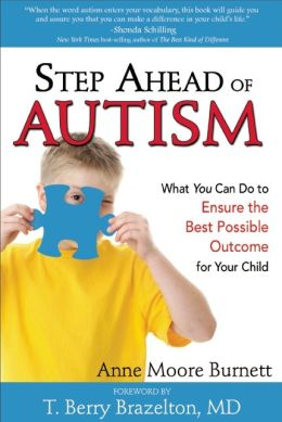 Step Ahead of Autism: What You Can Do to Ensure the Best Possible Outcome for Your Child