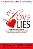 Book Cover Image. Title: The Love Lies:  10 Revelations That Will Transform Your Relationships and Enrich Your Love Life, Author: Debrena Jackson Gandy