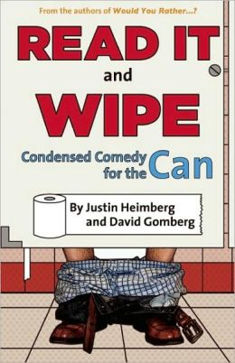 Would You Rather...?'s Read It and Wipe: Condensed Comedy for the Can