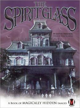 The Spirit Glass: A Book of Magically Hidden Images