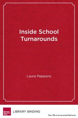Inside School Turnarounds: Urgent Hopes, Unfolding Stories