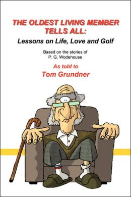 Oldest Living Member Tells All: Lessons on Life, Love and Golf
