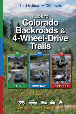 Guide to Colorado Backroads and 4 Wheel-Drive Trails (Third Edition)