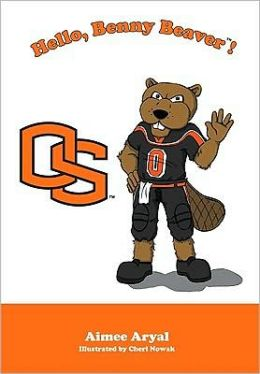 Hello, Benny the Beaver! (Oregon State University Beavers)