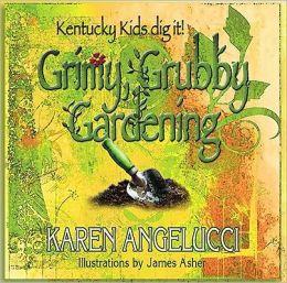Grimy, Grubby Gardening: Kentucky Kids Dig It!