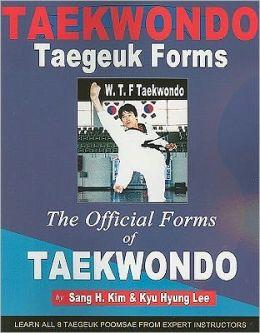 Taekwondo Taegeuk Forms: The Official Forms of Taekwondo