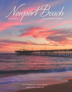 Newport Beach, CA: A Photographic Portrait