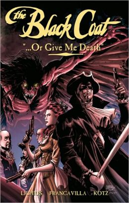 The Black Coat, Volume 2: Or Give Me Death