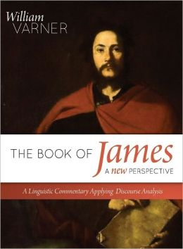 The Book of James--A New Perspective: A Linguistic Commentary Applying Discourse Analysis