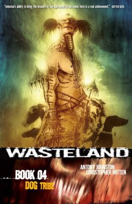 Wasteland, Book 4: Dog Tribe