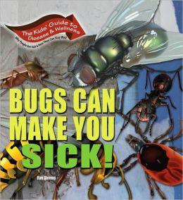 Bugs Can Make You Sick