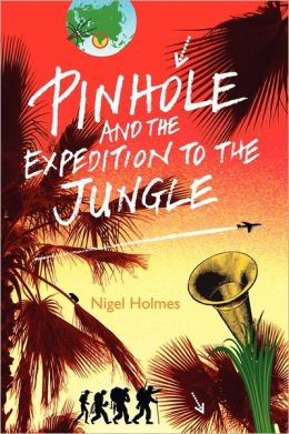 Pinhole And The Expedition To The Jungle