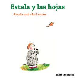 Estela y las Hojas: Estela and the Leaves