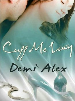 Cuff Me Lacy [A Handcuffs and Lace Tale]
