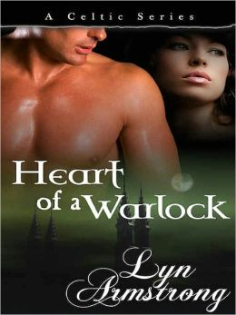 Heart of a Warlock [Celtic Series Book 3]