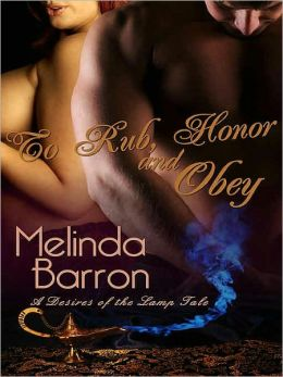 To Rub, Honor and Obey [A Desires of the Lamp Tale -- Book Three]