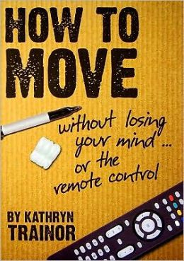 How to Move Without Losing Your Mind--Or the Remote Control