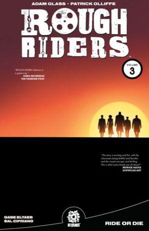 ROUGH RIDERS VOL. 3 TPB: Ride or Die