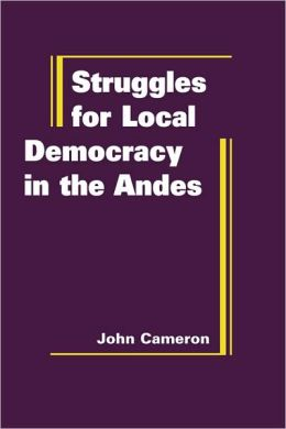 Struggles for Local Democracy in the Andes