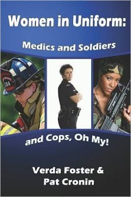 Women in Uniform: Medics and Soldiers and Cops, Oh My!