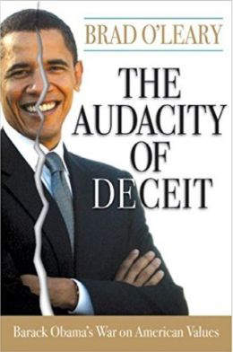 The Audacity of Deceit: Barack Obama's War on American Values Bradley S. O'Leary