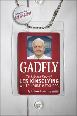 Gadfly: The Life and Times of Les Kinsolving-White House Watchdog