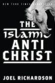 Book Cover Image. Title: The Islamic Antichrist, Author: Joel Richardson