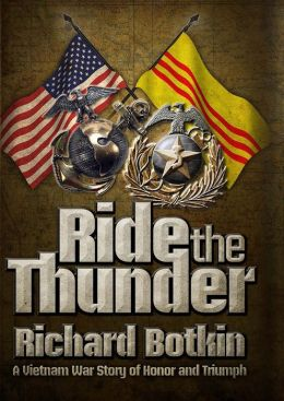 Ride the Thunder: A Vietnam War Story of Honor and Triumph