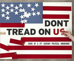 Don't Tread on US!: Signs of a 21st Century American Political Awakening