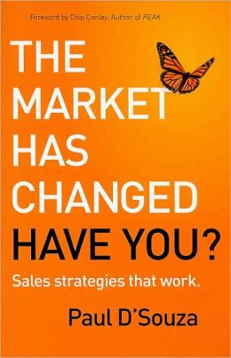 The Market Has Changed: Have You?: Sales Strategies that Work