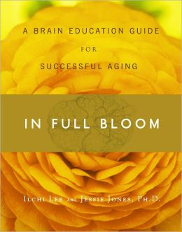 In Full Bloom: A Brain Education Guide for Successful Aging