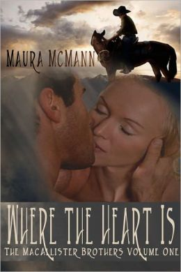 Where the Heart is: The MacAllister Brothers Book One