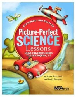 Picture-perfect Science Lessons : Using Children's Books to Guide Inquiry, 3-6