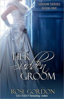 Her Sudden Groom: Groom Series, Book 1