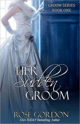 Her Sudden Groom: Groom Series, Book 1