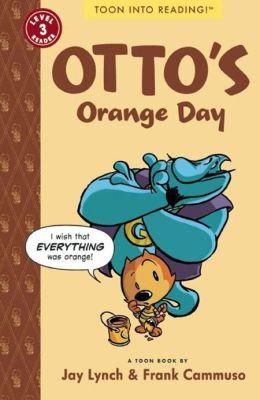 Otto's Orange Day: Toon Books Level 3