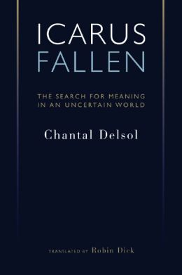Icarus Fallen: The Search for Meaning in an Uncertain World