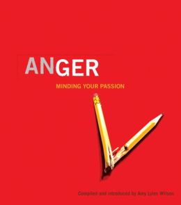 Anger: Minding Your Passion