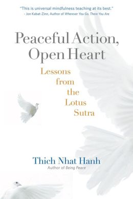 Peaceful Action, Open Heart: Lessons from the Lotus Sutra