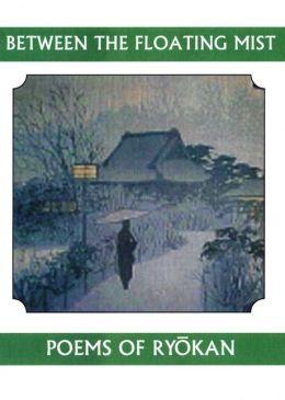 Between the Floating Mist: Poems of Ryokan