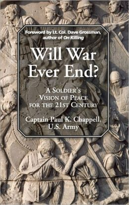 Will War Ever End?: A Soldier's Vision of Peace for the 21st Century