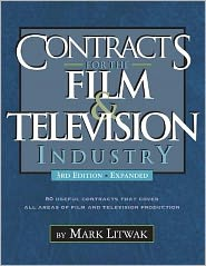 Contracts for the Film and Television Industry: 62 Useful Contracts for Producers that Cover all Areas of Film and Television Production